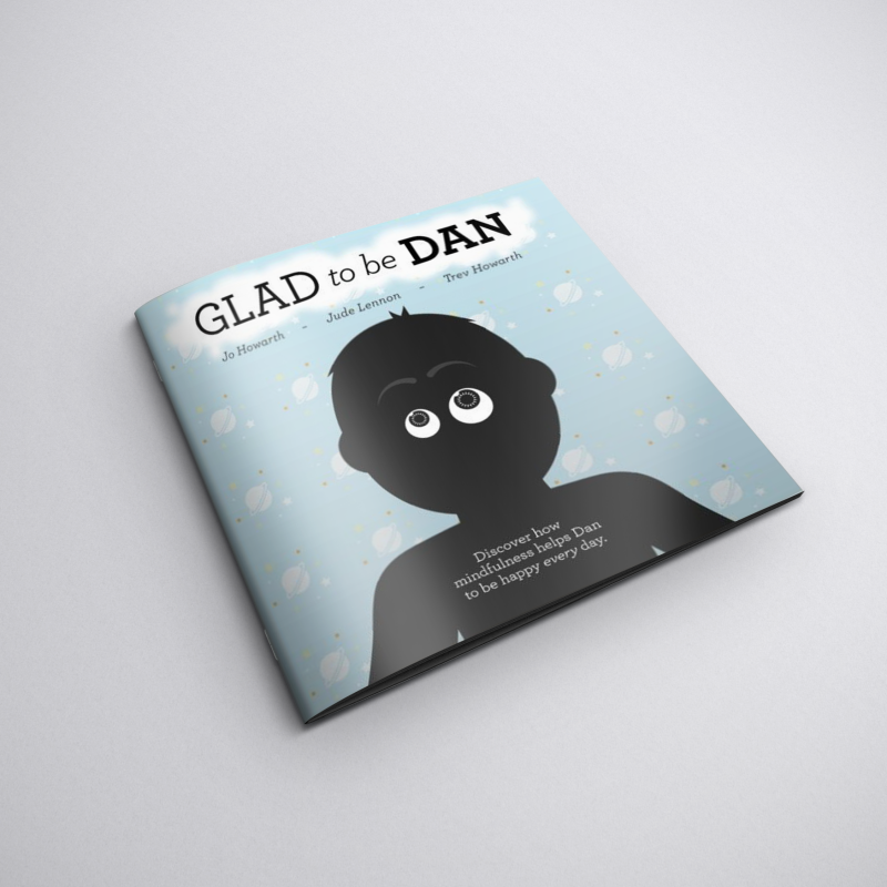 Glad to be Dan, a mindfulness book for children written by Jude Lennon and Jo Howarth